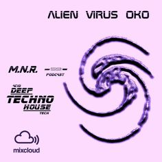 "Check out ""Alien Virus Oko 2016 PODCAST (Lv.59)  for MIXCLOUD.COM Radio Net"" by Alien Virus Oko on Mixcloud"