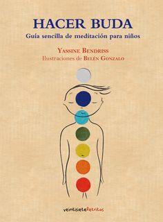 Hacer Buda. Guía sencilla de meditación para niños.  Yassine Bendriss y Belén Gonzalo