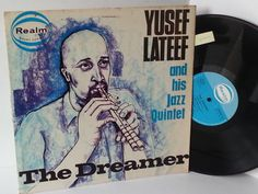YUSEF LATEEF AND HIS JAZZ QUINTET the dreamer, RM 227 - JAZZ, BLUES, Jazz-rock-prog, nearly jazz and nearly blues!