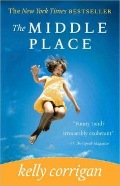 Book club selection. The Middle Place by Kelly Corrigan. I think The Fault in Our Stars is better.