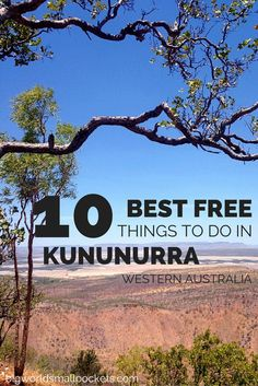 The 10 Best Free Things to Do in Kununurra, Western Australia {Big World Small Pockets}