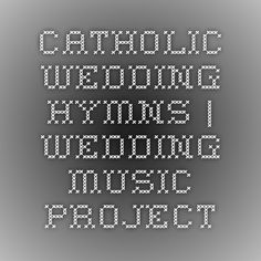 Catholic Wedding Hymns | Wedding Music Project