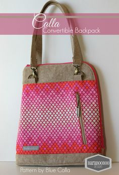 The Calla Convertible backpack - PDF Sewing Pattern NEW!! 25% off Introductory Price