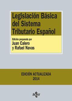 Legislación básica del sistema tributario español / edición preparada por Juan Calero y Rafael Navas. - 27ª ed.