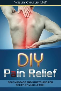 DIY Pain Relief: Self Massage and Stretching for Relief o...