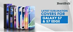Latest Sublimation Covers for Galaxy S7 & Galaxy S7 edge from BestSub | New Products | What's New?