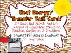 Heat Energy/ Transfer Task Cards CONDUCTION, CONVECTION, RADIATION from A Class Act on TeachersNotebook.com -  (10 pages)  - This purchase contains 24 task cards for students to identify conduction, convection, radiation, insulators, and conductors. They must also evaluate where the heat originates from and which object doe