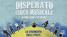 Lo Strumento Degli Stolti - Disperato Circo Musicale - A Gang Band Exper...