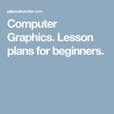 Computer Graphics. Lesson plans for beginners.
