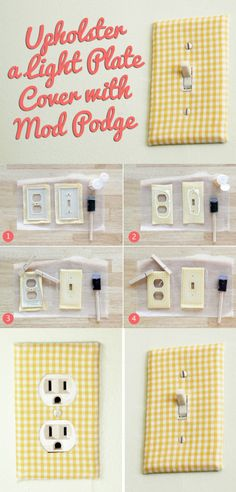 This simple project with Mod Podge is an awesome way to cover up cruddy light plate covers – and you can even use fabric that matches drapes in the room to tie everything together.