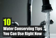 10 Water Conserving Tips You Can Use Right Now, water, save water, water conservation, green living, frugal, homesteading, shtf, TEOTWAWKI, energy efficiency,