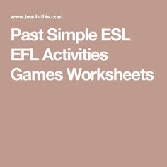 Past Simple ESL EFL Activities Games Worksheets