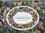 Diana Lampe's Embroidery from the Garden by Diana Lampe Hardcover) Garden Embroidery, Types Of Embroidery, Cross Stitch Embroidery, Embroidery Books, Dandelion Leaves, Exotic Flowers, Beautiful Gardens, Diana, Needlework