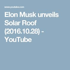 Elon Musk unveils Solar Roof (2016.10.28) - YouTube