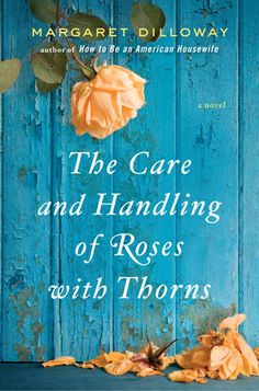 SheKnows book club author chat:   The Care and Handling of Roses with Thorns