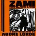 ZAMI: A New Spelling Of My Name: A Biomythography by Audre Lorde