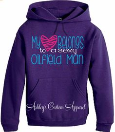 Oilfield Wife #OilfieldWife Oilfield Girlfriend #OilfieldGirlfriend #OilfieldLife #LongDistance #LongDistanceLove #MarriedtoanOilfieldMan #Oilfield #OilfieldWifeQuotesandSayings My Heart Belongs to a Sexy Oilfield Man Unisex Hoodie or Shirt- GLITTER TEXT - Ashley's Custom Apparel