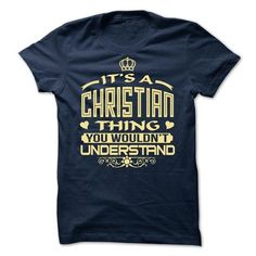 Its a Christian thing, you wouldnt understand - Limite - #hipster tee #cowl neck hoodie. LIMITED AVAILABILITY => https://www.sunfrog.com/Names/-Its-a-Christian-thing-you-wouldnt-understand--Limited-Edition.html?68278