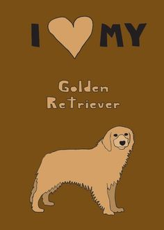 i ♥ my golden retriever!