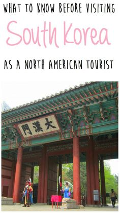 What to know before visiting South Korea (as a North American tourist) http://www.mintnotion.com/travel/what-to-know-before-visiting-south-korea/