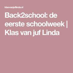 Back2school: de eerste schoolweek | Klas van juf Linda