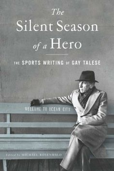 The Silent Season of a Hero: The Sports Writing of Gay Talese by Gay Talese. $6.99. 318 pages. Author: Gay Talese. Publisher: Walker Books; Original edition (October 4, 2010)