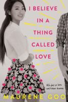 I Believe in a Thing Called Love by Maurene Goo Publisher: Farrar, Straus & Giroux Inc Publication date: May 2017 Genre: Young Adult Romance Rating: Desi Lee believes anything is possible i… Ya Books, Good Books, Books To Read, Free Books, Story Books, Reading Books, Kdrama, Ver Drama, Never Had A Boyfriend
