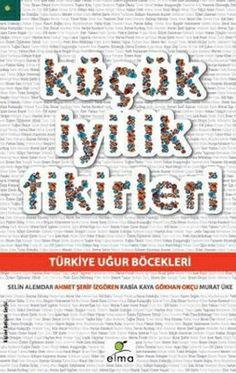 http://www.kitapgalerisi.com/Kucuk-iyilik-Fikirleri_168155.html?search=K%C3%BC%C3%A7%C3%BCk%20%C4%B0yilik%20Fikirleri#0