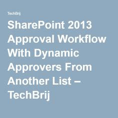 SharePoint 2013 Approval Workflow With Dynamic Approvers From Another List – TechBrij
