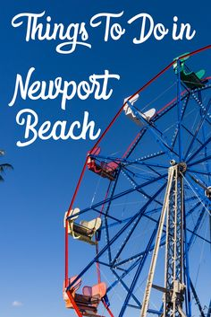 Things To Do in Newport Beach - Orange County California at it's best! #EnrichYourSenses