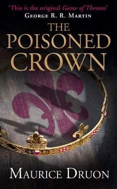The Poisoned Crown (The Accursed Kings, Book 3) by Maurice Druon, http://smile.amazon.com/dp/B00I2GZTUA/ref=cm_sw_r_pi_dp_pf1Htb0V8JVVQ