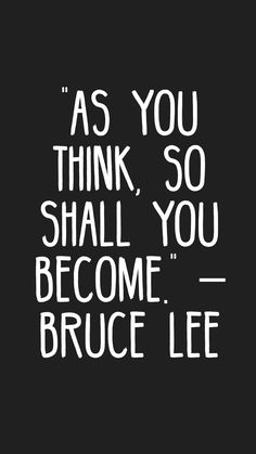 """As you think, so shall you become. Wisdom Quotes, Quotes To Live By, Life Quotes, Qoutes, The Words, Positive Quotes, Motivational Quotes, Inspirational Quotes, Daily Quotes"