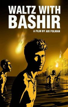 Waltz with Bashir (animated film on the Lebanon war - must see)