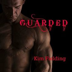 Guarded (Guarded #1) | Gay Book Reviews – M/M Book Reviews