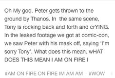 I need to know what's going on!!!!! #infinity war <<< I am so happy there is another Spider-Man movie after this so we know Peter is alive