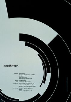 JOSEF MULLER-BROCKMAN. I like the simplicity of this design in relation to its context, which is not so simple. Classical music is regal and complex, and you would expect a more decorative looking poster for Beethoven. Instead this poster goes against conformity.