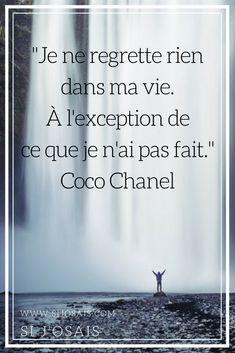 """Citation - """"Je ne regrette rien dans ma vie, à l'exception de ce que je n'ai pas fait."""" Coco Chanel"""