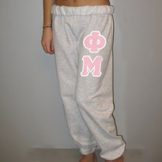 Phi Mu Sorority Sweatpants. I want those really bad!