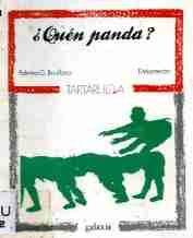«¿Quen panda?», de Palmira G. Boullosa (Galaxia, 1987). Ilustracións de Francisco Mantecón. Libro que recolle as sortes transmitidas ao longa da tradición oral e que constitúen unha das primeiras fontes de poesía en que beben os/as nenos/as.