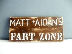 Gifts for men customized Wooden FART ZONE sign. by KnottyNotions, $26.00