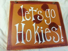 Lets Go Hokies Sign by thecountryshed on Etsy, $12.00