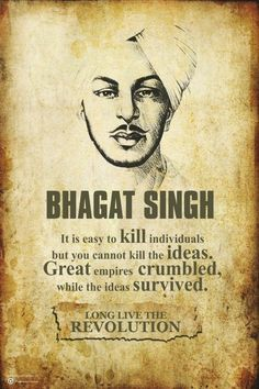 """""""It is easy to kill individuals but you cannot kill the ideas.Great empires crumbled, while the ideas survived"""" Bhagat Singh Positive Quotes, Motivational Quotes, Inspirational Quotes, Bhagat Singh Birthday, Hindi Quotes, Quotations, Punjabi Quotes, Qoutes, Bhagat Singh Quotes"""