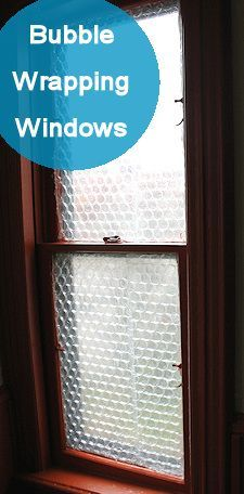 Using Bubble Wrap as Insulation for Windows. An easy inexpensive way to reduce heat loss through old windows.