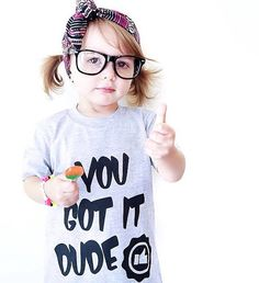READY TO SHIP You Got it Dude toddler/kids by ShopTaylorTots