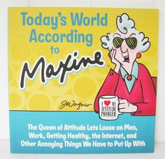 Today's World According To Maxine