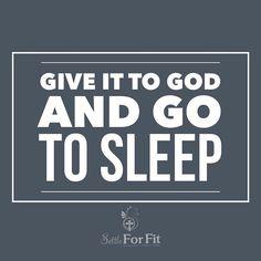 Good night sleep tight and God bless.