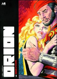 Hermes Press fine edition of Orion (published in Heavy Metal) & companion piece, Edge of Chaos (Pacific Comics mini-series.) Written & illustrated by legendary Gary Morrow.