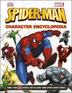 'Spider-Man Character Encyclopedia' by Daniel Wallace. Take a closer look into the web-filled world of one of the world's favorite Super Heroes, Spider-Man! Featuring detailed profiles of more than 200 of Spidey's friends and foes, as well as tons of facts and information on the Web-Slinger himself. Organized alphabetically, each character profile is crammed with facts, statistics, informative annotations, and exciting original comic book art illustrated by Marvel's leading artists. 4/24/14