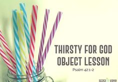 Thirsty for God Object Lesson (Psalm 42 . Youth Group Lessons, Kids Church Lessons, Bible Lessons For Kids, Bible For Kids, Youth Groups, Youth Ministry Lessons, Psalm 42, Sunday School Kids, Sunday School Crafts