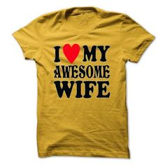 I LOVE MY AWESOME WIFE - #baby tee #sweatshirt for women. FASTER => https://www.sunfrog.com/Funny/I-LOVE-MY-AWESOME-WIFE.html?68278
